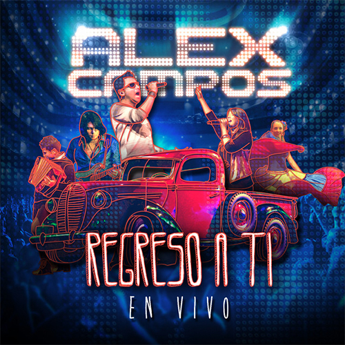 alex campos albumes_regreso a ti en vivo