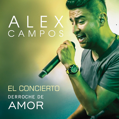 alex campos albumes_derroche de amor el concierto