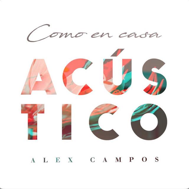 como en casa acustico Alex Campos